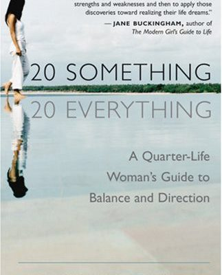 20-Something-20-Everything-A-Quarter-life-Womans-Guide-to-Balance-and-Direction-0-2